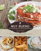 Cover image for Muy bueno : tres generaciones de auténtico sabor mexicano : recetas, historias