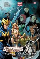 Cover image for Guardians of the galaxy/all-new X-Men. The trial of Jean Grey