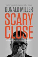 Cover image for Scary close : dropping the act and finding true intimacy