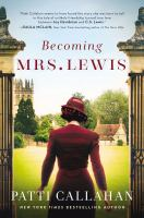 Cover image for Becoming Mrs. Lewis : a novel