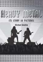 Cover image for Heavy metal : the story in pictures