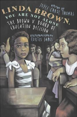Cover image for Linda Brown, you are not alone : the Brown v. Board of Education decision : a collection