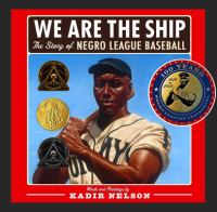 Cover image for We are the ship : the story of Negro League baseball
