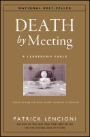 Cover image for Death by meeting : a leadership fable about solving the most painful problem in business