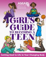 Cover image for American Medical Association girl's guide to becoming a teen