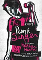 Cover image for The punk singer a documentary film about Kathleen Hanna