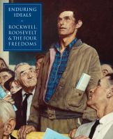 Cover image for Enduring ideals : Rockwell, Roosevelt, and the Four Freedoms