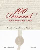 Cover image for 100 Documents that Changed the World : From the Magna Carta to WikiLeaks