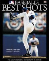 Cover image for Baseball's best shots : the greatest baseball photography of all time