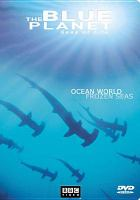 Cover image for Blue planet seas of life : ocean world/frozen seas.