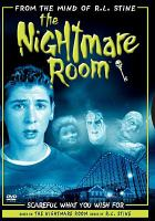 Cover image for The nightmare room Scareful what you wish for.