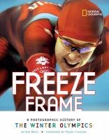 Cover image for Freeze frame : a photographic history of the Winter Olympics