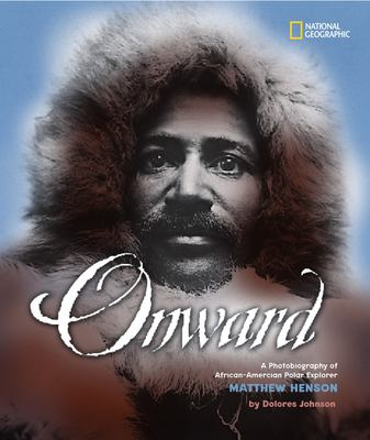 Cover image for Onward : a photobiography of African-American polar explorer Matthew Henson