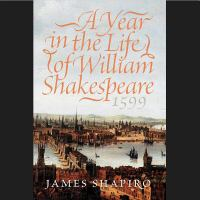 Cover image for A year in the life of William Shakespeare, 1599