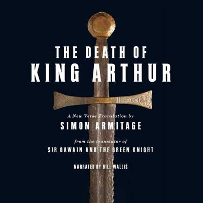 Cover image for The death of King Arthur : a new verse translation