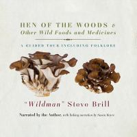 Cover image for Hen of the woods & other wild foods and medicines a guided tour including folklore