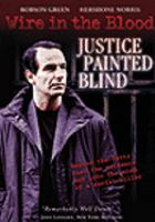 Cover image for Wire in the blood. Justice painted blind