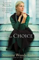 Cover image for The choice : a novel