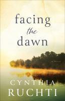Cover image for Facing the dawn : a novel
