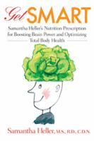 Cover image for Get smart : Samantha Heller's nutrition prescription for boosting brain power and optimizing total body health