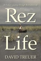 Cover image for Rez life : an Indian's journey through reservation life
