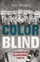 Cover image for Color blind : the forgotten team that broke baseball's color line