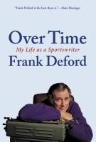 Cover image for Over time : my life as a sportswriter
