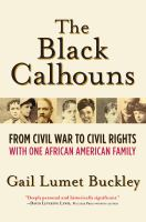 Cover image for The Black Calhouns : from Civil War to civil rights with one African American family