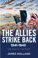Cover image for The Allies strike back 1941-1943 : the war in the west. Volume 2