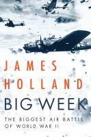 Cover image for Big Week : the biggest air battle of World War II