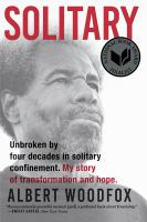 Cover image for Solitary : unbroken by four decades in solitary confinement : my story of transformation and hope
