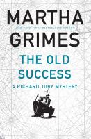 Cover image for The old success : a Richard Jury mystery