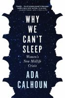 Cover image for Why we can't sleep : women's new midlife crisis