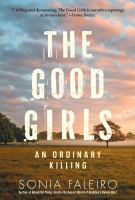 Cover image for The good girls : an ordinary killing