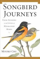Cover image for Songbird journeys : four seasons in the lives of migratory birds