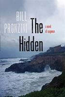 Cover image for The hidden : a novel of suspense