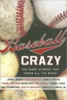 Cover image for Baseball crazy : ten short stories that cover all the bases