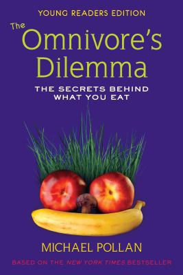 Cover image for The omnivore's dilemma : the secrets behind what you eat