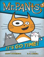 Cover image for Mr. Pants : it's go time!