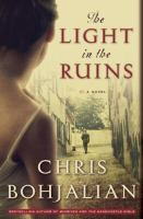 Cover image for The light in the ruins : a novel