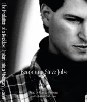 Cover image for Becoming Steve Jobs : the evolution of a reckless upstart into a visionary leader