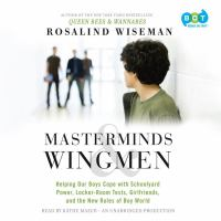 Cover image for Masterminds & wingmen helping our boys cope with schoolyard power, locker-room tests, girlfriends and the new rules of boy world