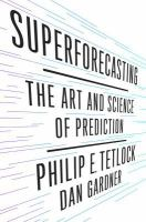 Cover image for Superforecasting : the art and science of prediction