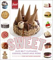Cover image for Sweet : our best cupcakes, cookies, candy, and more