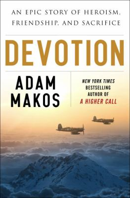 Cover image for Devotion : an epic story of heroism, friendship, and sacrifice