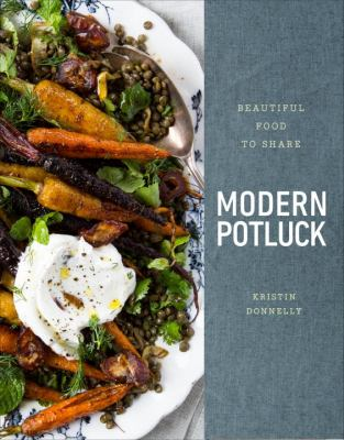 Cover image for Modern potluck : beautiful food to share