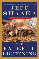Cover image for The fateful lightning : a novel of the Civil War