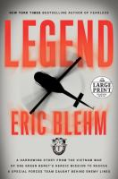 Cover image for Legend : a harrowing story from the Vietnam War of one Green Beret's heroic mission to rescue a special forces team caught behind enemy lines