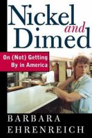 Cover image for Nickel and dimed : on (not) getting by in boom-time America