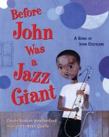 Cover image for Before John was a jazz giant : a song of John Coltrane